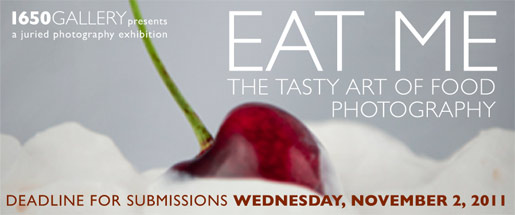 1650 Gallery Call for Submissions - The Tasty Art of Food Photography