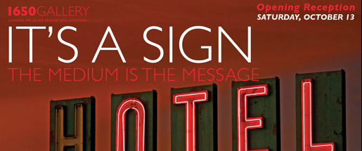 It's a Sign: The Medium is the Message Photography Exhibition