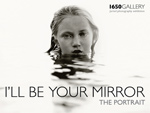 1650 Gallery I'll Be Your Mirror The Portrait Catalog